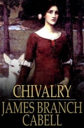 Chivalry ebook by James Branch Cabell