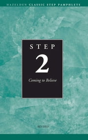 Step 2 AA Coming to Believe - Hazelden Classic Step Pamphlets ebook by Anonymous