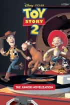 Toy Story 2 Junior Novel ebook by Disney Press