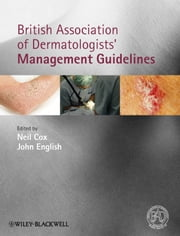 British Association of Dermatologists' Management Guidelines ebook by Neil Cox,John English