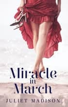 Miracle In March (Tarrin's Bay, #3) ebook by Juliet Madison