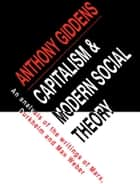 Capitalism and Modern Social Theory - An Analysis of the Writings of Marx, Durkheim and Max Weber ebook by Anthony Giddens