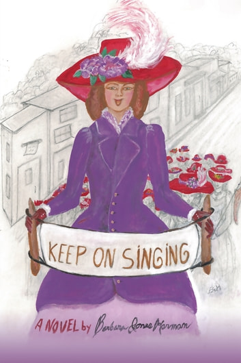 Keep on Singing - A Novel ebook by Barbara Harman