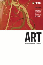 Art - Key Contemporary Thinkers ebook by Jonathan Vickery, Diarmuid Costello
