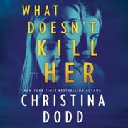What Doesn't Kill Her audiobook by Christina Dodd