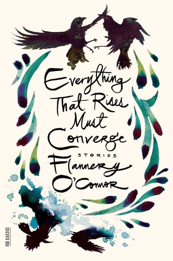 Everything That Rises Must Converge - Stories ebook by Flannery O'Connor