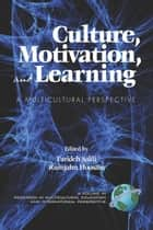 Culture, Motivation and Learning ebook by Farideh Salili,Rumjahn Hoosain