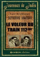 4 - Le Voleur du Train 112ter ebook by Inconnu
