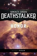 Deathstalker Honor ebook by Simon R. Green