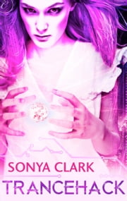 Trancehack ebook by Sonya Clark