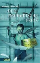 Der mechanische Prinz ebook by Andreas Steinhöfel