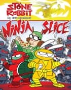 Stone Rabbit #5: Ninja Slice ebook by Erik Craddock, Erik Craddock
