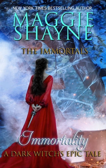 Immortality - A Dark Witch's Tale ebook by Maggie Shayne