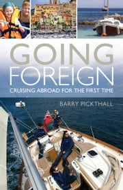 Going Foreign - Cruising Abroad for the First Time ebook by Barry Pickthall