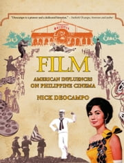 Film - American Influences on Philippine Cinema ebook by Nick Deocampo