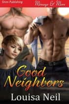 Good Neighbors ebook by Louisa Neil