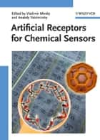 Artificial Receptors for Chemical Sensors ebook by Vladimir M. Mirsky,Anatoly Yatsimirsky