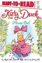 Katy Duck, Flower Girl - with audio recording ebook by
