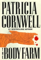 The Body Farm - Scarpetta 5 ebook by Patricia Cornwell