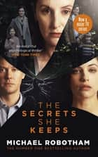 The Secrets She Keeps - A major TV series ebook by Michael Robotham
