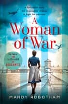 A Woman of War ebook by Mandy Robotham