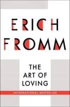 The Art of Loving ebook by Erich Fromm
