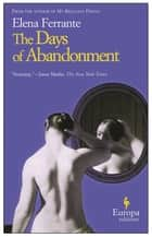 The Days of Abandonment ebook by Elena Ferrante, Ann Goldstein
