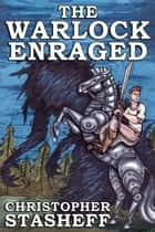 The Warlock Enraged ebook by Christopher Stasheff