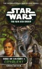 Star Wars: The New Jedi Order - Edge Of Victory Conquest ebook by Greg Keyes