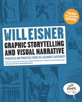 Graphic Storytelling and Visual Narrative (Will Eisner Instructional Books) ebook by Will Eisner