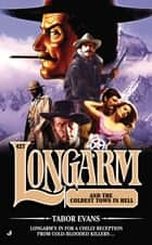 Longarm #427 - Longarm and the Coldest Town in Hell ebook by Tabor Evans