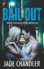 Bail Out ebook by Jade Chandler