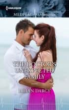 The Doctor's Unexpected Family ebook by Lilian Darcy