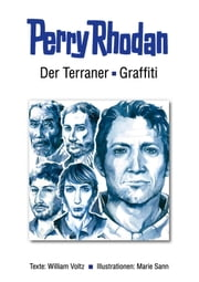 Der Terraner / Graffiti ebook by William Voltz,Marie Sann