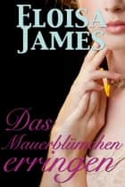 Das Mauerblümchen erringen ebook by Eloisa James