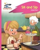 Reading Planet - Sit and Sip - Pink A: Rocket Phonics ebook by Abigail Steel