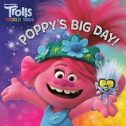 Poppy's Big Day! (DreamWorks Trolls World Tour) ebook by Random House, Random House