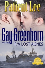 Gay Greenhorn on the F/V Lost Agnes ebook by Patient Lee