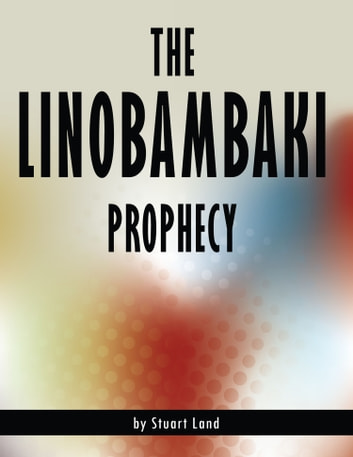 The Linobambaki Prophecy ebook by Stuart Land