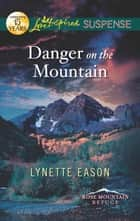 Danger On The Mountain ebook by Lynette Eason