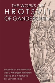 The Works of Hrotsvit of Gandersheim ebook by Hrotsvitha Hrotsvitha,David H. Price,Valerie Hotchkiss