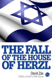 The Fall of the House of Herzl ebook by David Zax