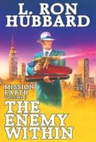 Enemy Within: - Mission Earth Volume 3 (Reissue) ebook by L. Ron Hubbard