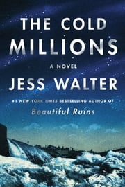 The Cold Millions - A Novel ebook by Jess Walter