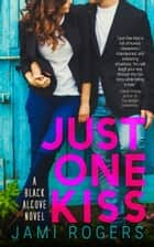 Just One Kiss: A Black Alcove Novel ebook by Jami Rogers