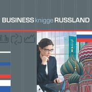 Business Knigge Russland - Express-Wissen audiobook by Tobias Koch