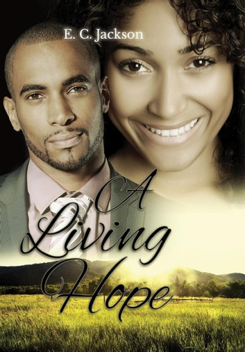 A Living Hope ebook by E. C. Jackson