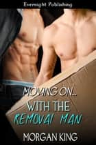 With the Removal Man ebook by Morgan King