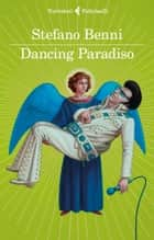Dancing Paradiso ebook by Stefano Benni
