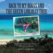 BACK TO MY ROOTS AND THE GREEN LOBLOLLY TREE ebook by Catrina Jones